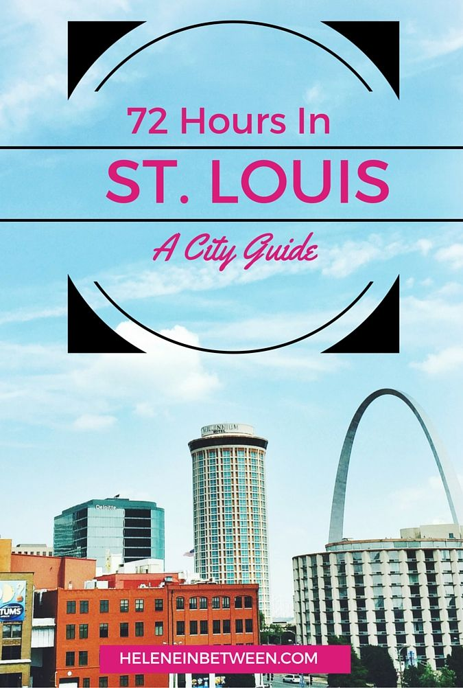 72 Hours in St. Louis: A City Guide // What to see, do, and eat