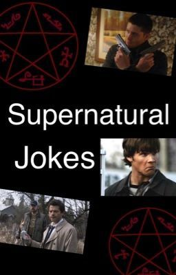 "You should read ""Supernatural Jokes [Completed]"" on #Wattpad. #fanfiction"