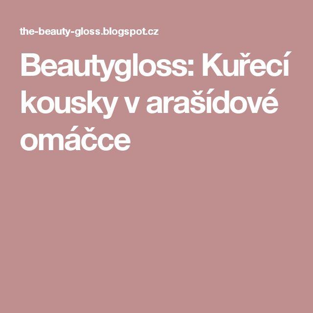 Beautygloss: Kuřecí kousky v arašídové omáčce