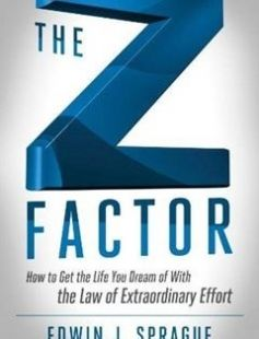 The Z Factor How to Get the Life You Dream of with the Law of Extraordinary Effort free download by Edwin J. Sprague ISBN: 9781601632456 with BooksBob. Fast and free eBooks download.  The post The Z Factor How to Get the Life You Dream of with the Law of Extraordinary Effort Free Download appeared first on Booksbob.com.