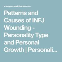 Patterns and Causes of INFJ Wounding - Personality Type and Personal Growth | Personality Hacker