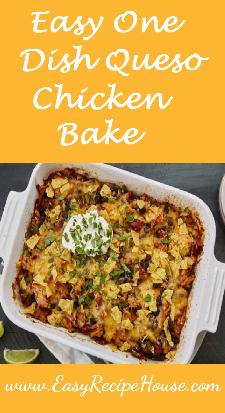 Easy One Dish Queso Chicken Bake- Easy Simple Dinner Recipe - Quick 10 Minutes Prep