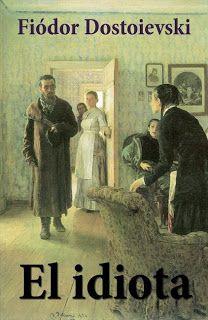 """El idiota está considerada como una de las novelas más brillantes de Dostoyevski y de la """"Edad de Oro"""" de la literatura rusa. No fue traducida al inglés hasta el siglo XX.2"""