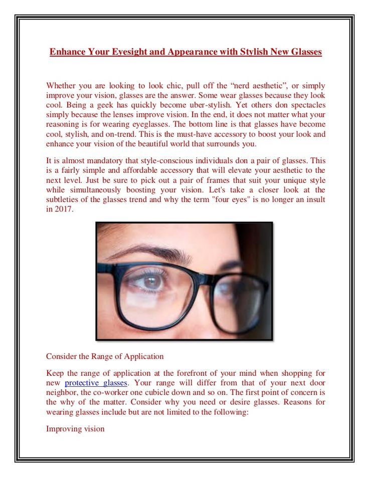 It is almost mandatory that style-conscious individuals don a pair of glasses. This is a fairly simple and affordable accessory that will elevate your aesthetic to the next level. The first point of concern is the why of the matter. Consider why you need or desire glasses.
