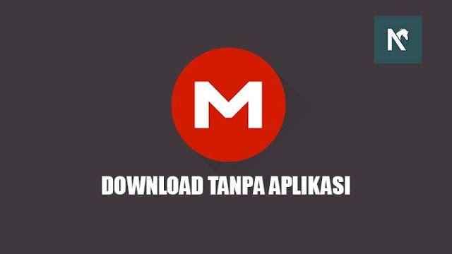 Cara Download File Dari Mega Tanpa Aplikasi Resmi Aplikasi Saga Google Drive