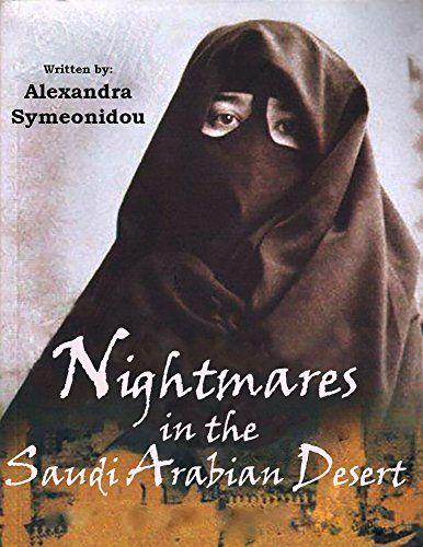 Nightmares in the Saudi Arabian Desert: Autobiography (Th...