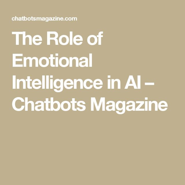 The Role of Emotional Intelligence in AI – Chatbots Magazine