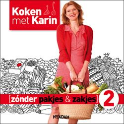 Koken met Karin Zonder Pakjes & Zakjes 2 (boek 7)