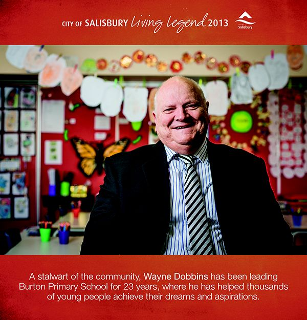 Living Legend 2013 Wayne Dobbins: A stalwart of the community who has been leading Burton Primary School for 23 years, where he has helped thousands of young people achieve their dreams and aspirations.