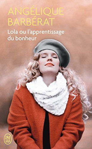 Lola ou l'apprentissage du bonheur Angélique Barbérat - Amazon 8€