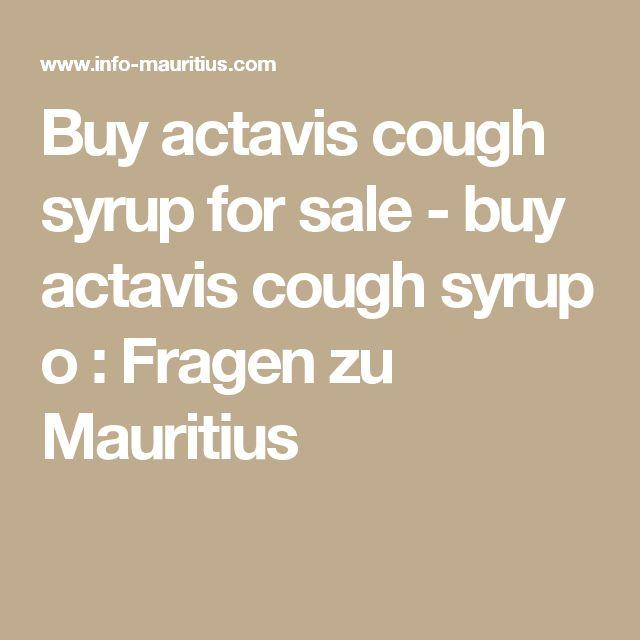 Buy actavis cough syrup for sale - buy actavis cough syrup o : Fragen zu Mauritius