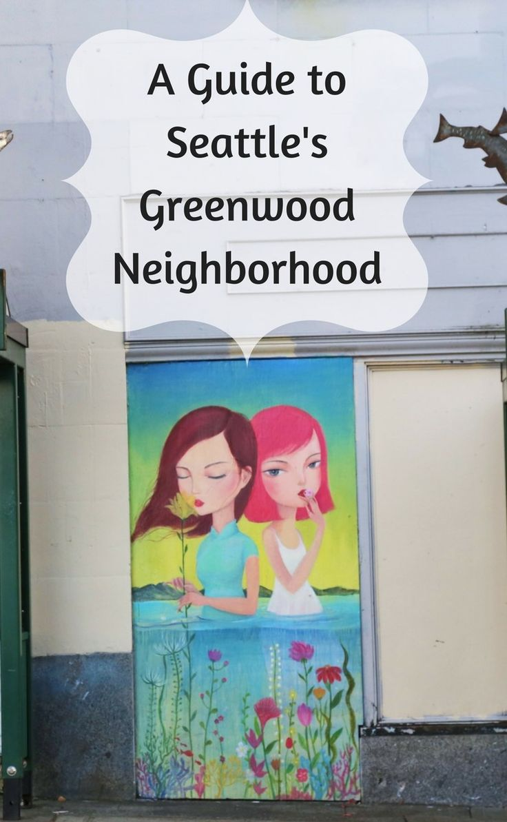 Lots of food, drink and fun in Seattle's Greenwood neighborhood. A guide to them all!