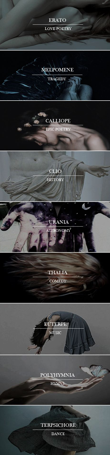 Mythology Aesthetics → The Nine Muses The Muses are the inspirational goddesses of literature, science, and the arts in Greek mythology. According to Hesiod's Theogony, they were daughters of Zeus, the second generation king of the gods, and the offspring of Mnemosyne, goddess of memory.