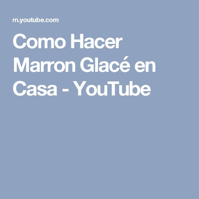 Como Hacer Marron Glacé en Casa - YouTube