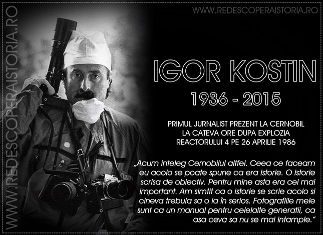 In memoriam Igor Kostin (1936 – 2015): Fotograful Cernobîlului