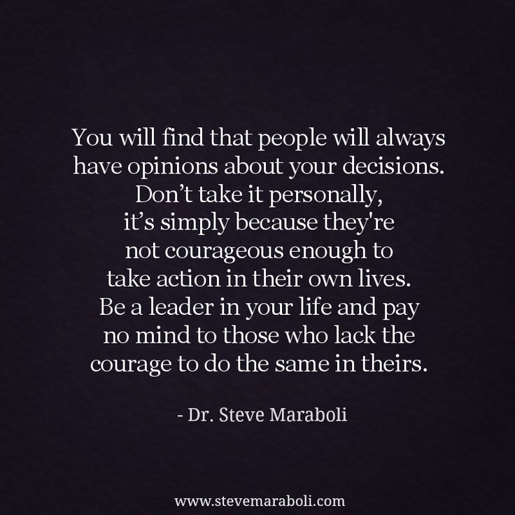 """You will find that people will always have opinions about"