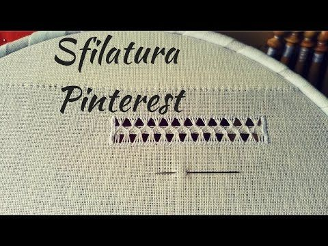 RICAMO TUTORIAL | Sfilatura Pinterest - YouTube