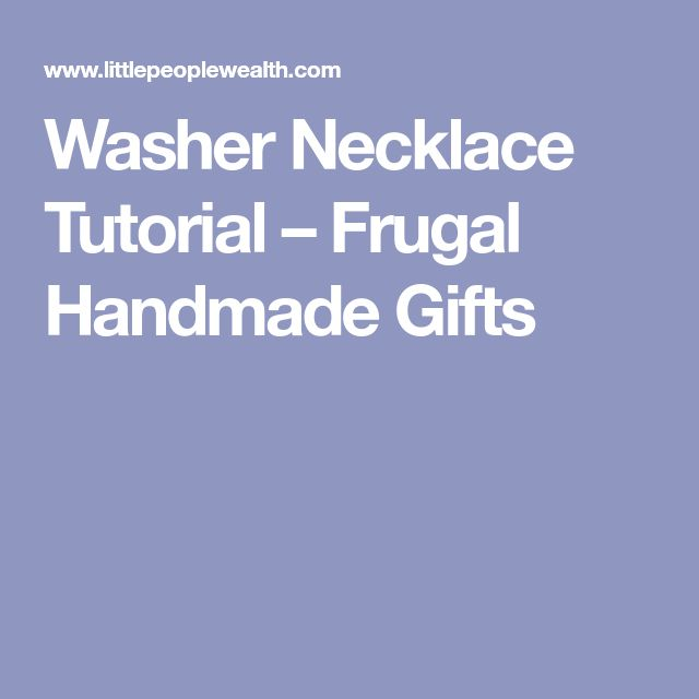 Washer Necklace Tutorial – Frugal Handmade Gifts