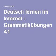Deutsch lernen im Internet - Grammatikübungen A1