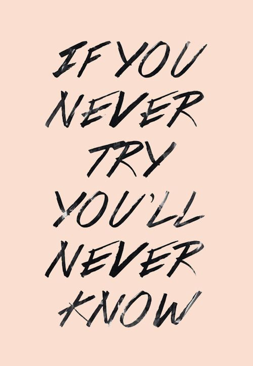 Always try