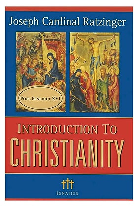 """Introduction to Christianity"" by Joseph Cardinal Ratzinger"