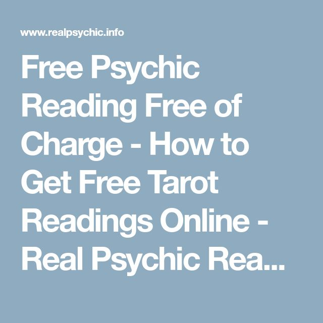 Free Psychic Reading Free of Charge - How to Get Free Tarot Readings Online - Real Psychic Readings & Tarot Readings