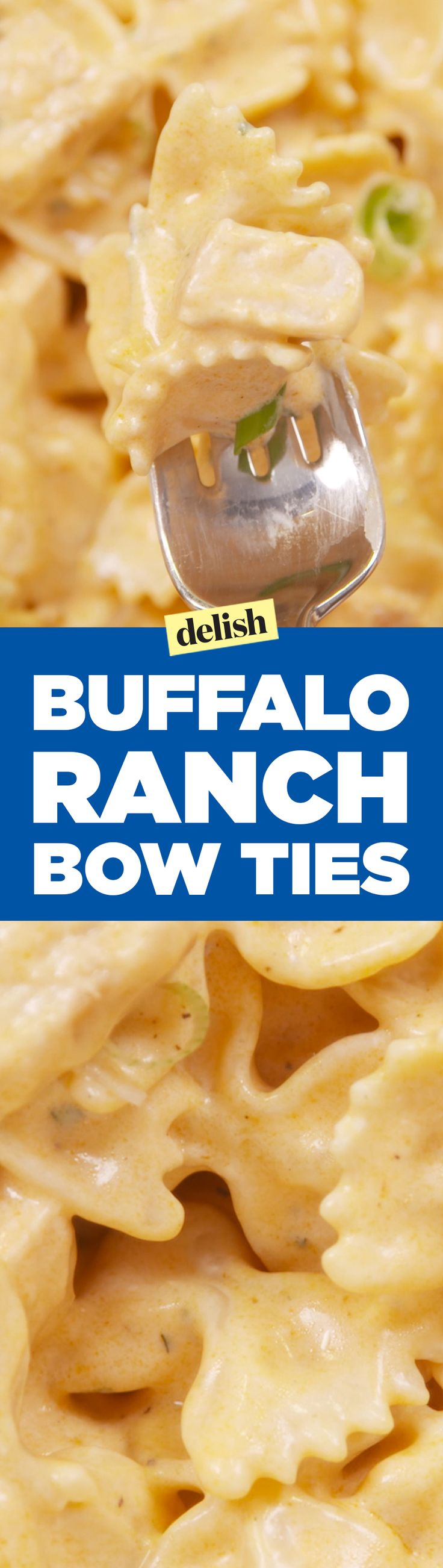 Buffalo ranch bow ties are going to take your buffalo-ranch obsession to the next level. Get the recipe on Delish.com.