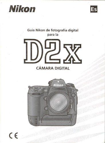 Nikon D2X Digital Camera Original Instruction Manual-Spanish Text Only/ Guia Nikon de fotografia digital para la D2x Camara Digital - http://www.books-howto.com/nikon-d2x-digital-camera-original-instruction-manual-spanish-text-only-guia-nikon-de-fotografia-digital-para-la-d2x-camara-digital/