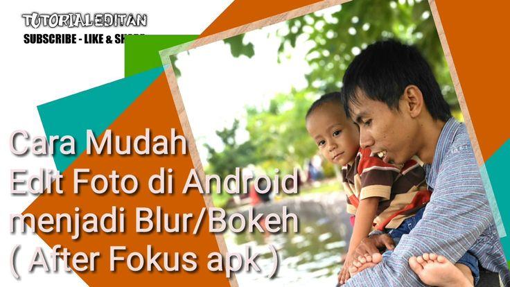 Cara Mudah Edit Foto di Android Menjadi Blur/Bokeh ( After Fokus apk )