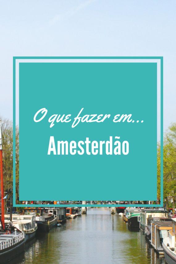 O que fazer em Amesterdao - Nomadismo Digital Portugal