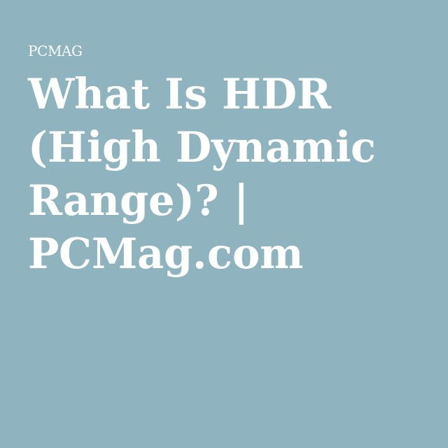 What Is HDR (High Dynamic Range)? | PCMag.com