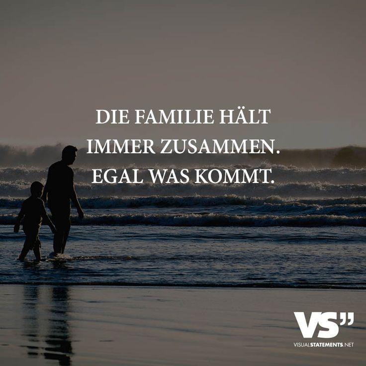 Die Familie hält immer zusammen, egal was kommt.