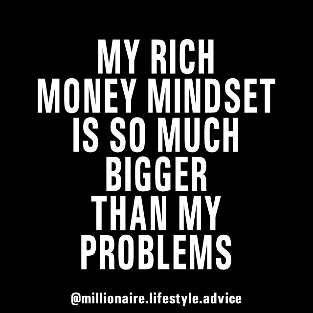 MY RICH MONEY MINDSET IS SO MUCH BIGGER THAN MY PROBLEMS... by millionaire.lifestyle.advice