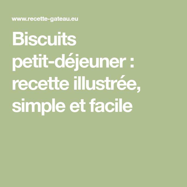Biscuits petit-déjeuner : recette illustrée, simple et facile