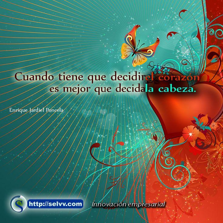 Cuando tiene que decidir el corazón es mejor que decida la cabeza. Enrique Jardiel Poncela. http://selvv.com/innovacion-empresarial/