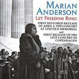Let Freedom Ring! Live Concerts from the Lincoln Memorial 1939 and the Falkoner Centre, Copenhagen 1961 [CD]