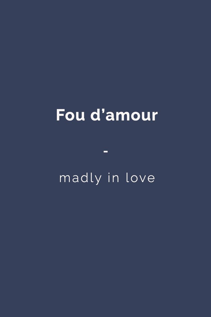 Fou d'amour: madly in love Want more? Visit www.talkinfrench.com and check out awesome content every week!