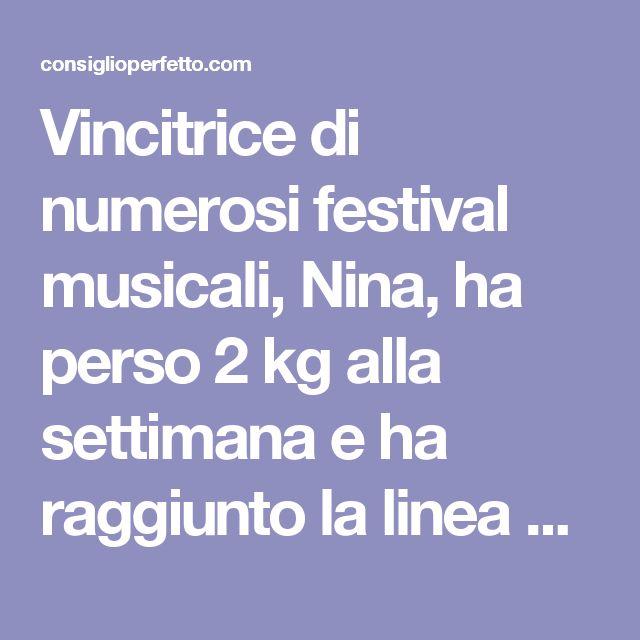 Vincitrice di numerosi festival musicali, Nina, ha perso 2 kg alla settimana e ha raggiunto la linea da sogno!