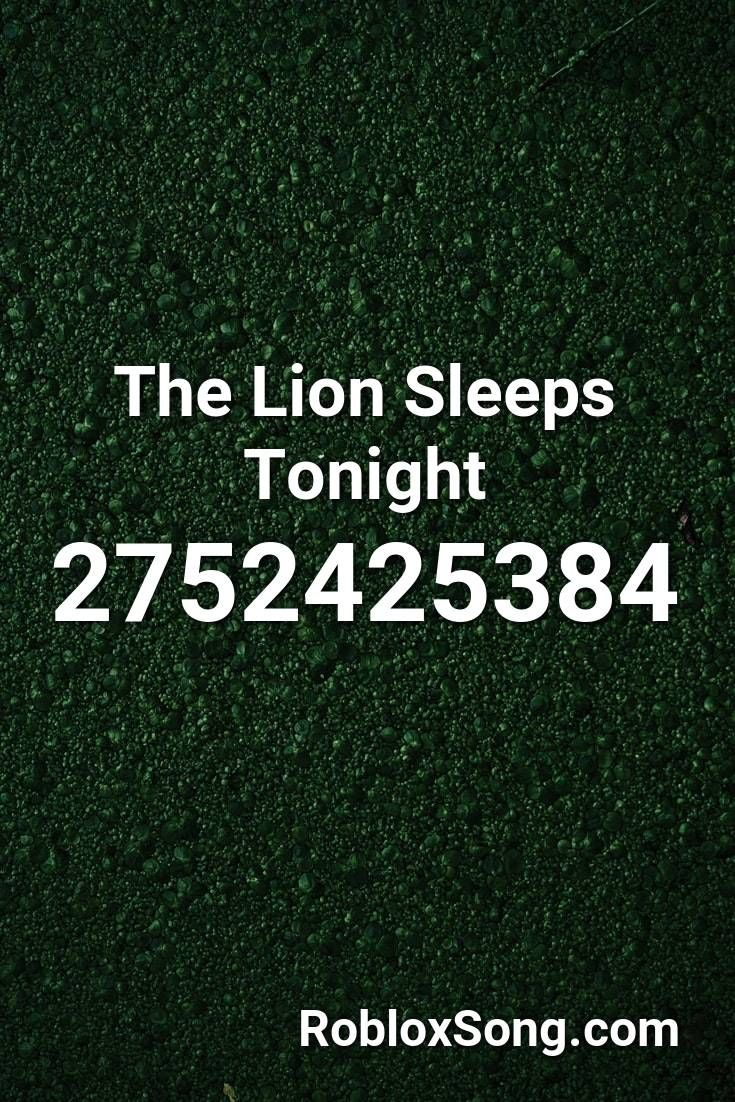 The Lion Sleeps Tonight Roblox Id Roblox Music Codes In 2020