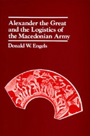 Alexander the Great and the Logistics of the Macedonian Army:Amazon:Books