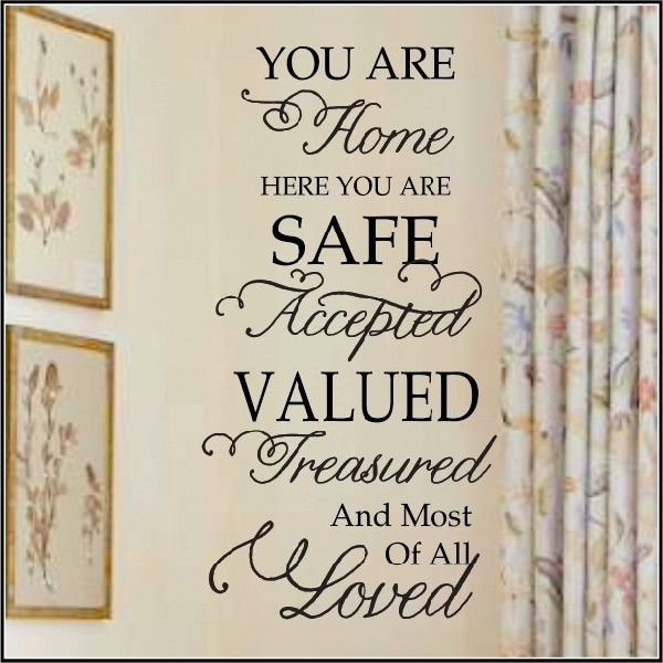 You are Home, Here you are Loved Wall Decal for families - A Great Impression