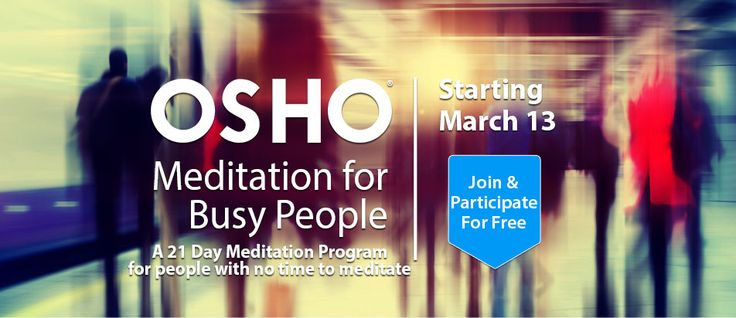 Join me for OSHO - Meditation for Busy People happening now. Register & participate for free!
