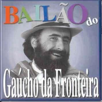 Gaucho Da Fronteira - Bailao Do Gaucho Da Fronteira