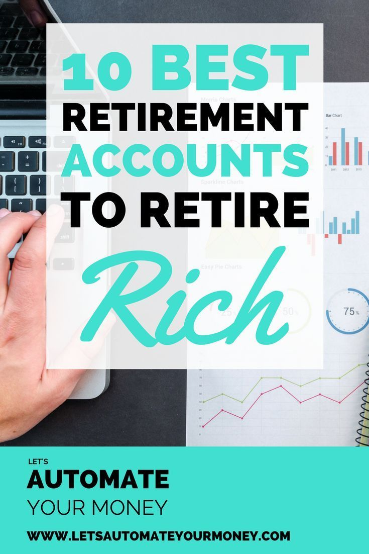 10 best retirement accounts to retire rich finances organization
