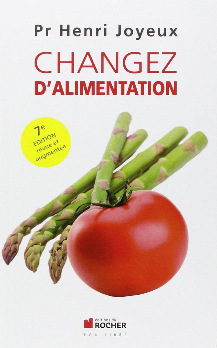Le livre «Changez d'alimentation» de Henri Joyeux – mon avis, mes critiques - http://www.myeffecto.com/r/1xu7_pn