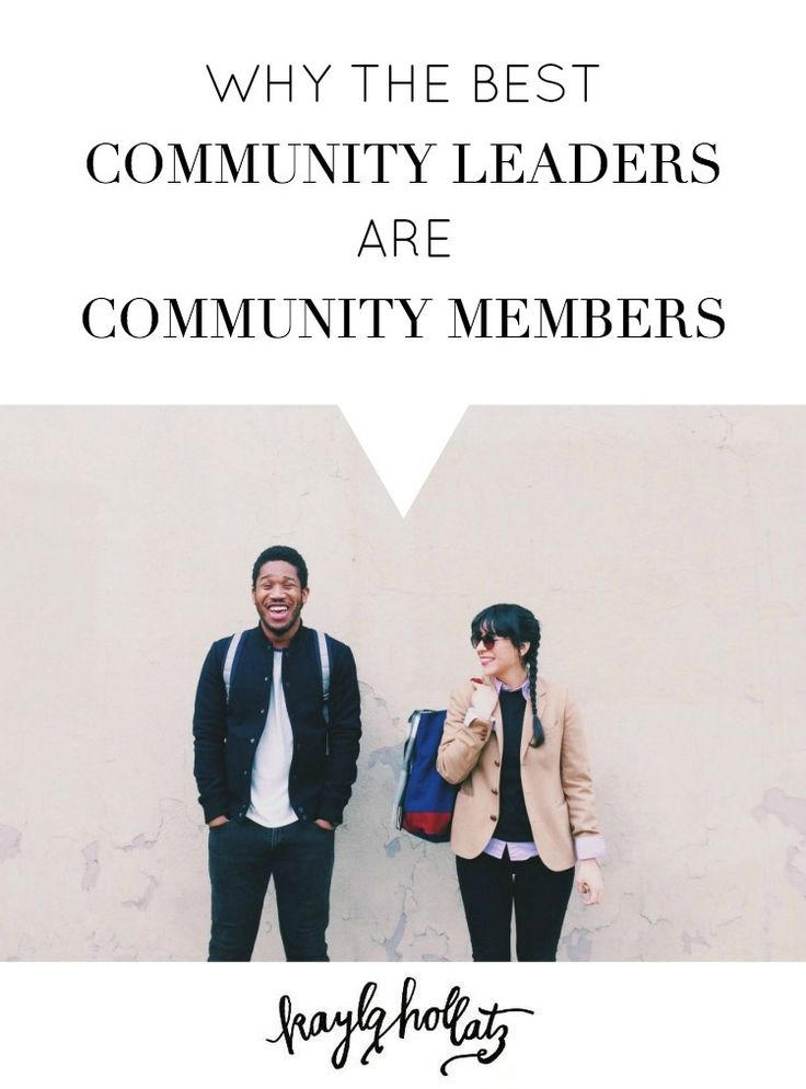 Why the Best Community Leaders are Community Members by @kaylahollatz