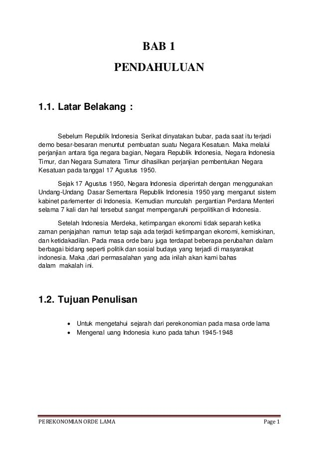 PEREKONOMIAN ORDE LAMA Page 1  BAB 1  PENDAHULUAN  1.1. Latar Belakang :  Sebelum Republik Indonesia Serikat dinyatakan bubar,...