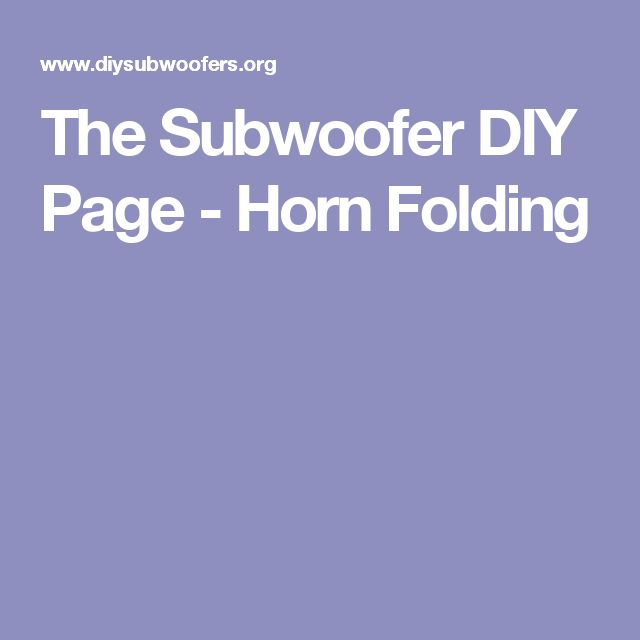 The Subwoofer DIY Page - Horn Folding