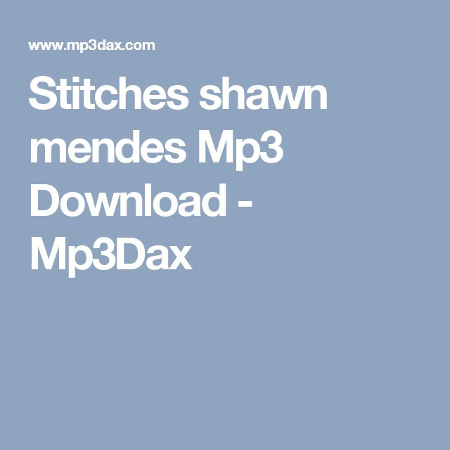 Stitches shawn mendes Mp3 Download - Mp3Dax