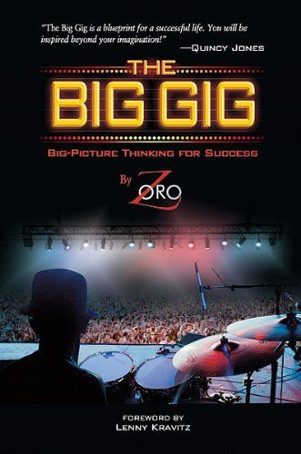 The Big Gig: Big-Picture Thinking for Success by Zoro